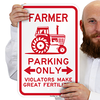 Farmer Parking Only, Violators Make Great Fertilizer Signs