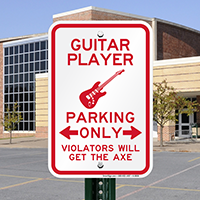 Guitar Player Parking, Violators Get the Axe Sign