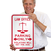 Law Office Parking Only, Violators Overturned Sign