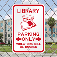 Library Parking, Violators Will Be Booked Signs