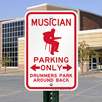 Musician Parking Only, Drummers Park Around Back Sign