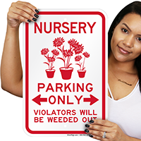 Nursery Parking Only, Violators Will Be Uprooted Signs
