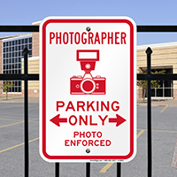 Photographer Parking Only, Photo Enforced Sign