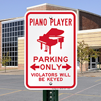 Piano Player Parking, Violators Will Be Keyed Sign