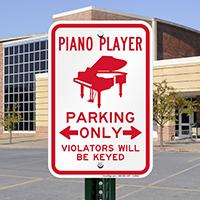 Piano Player Parking, Violators Will Be Keyed Signs