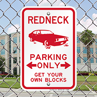 Redneck Parking Only Get Your Own Blocks Signs