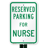Parking Space Reserved For Nurse Signs