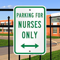PARKING FOR NURSES ONLY Signs
