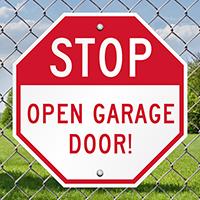 STOP Open Garage Door Signs