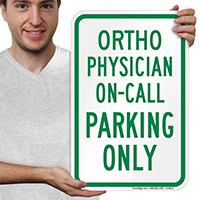 Ortho Physician On Call Parking Only Signs