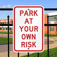Park at Own Risk Signs