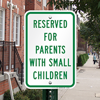 Reserved For Parents with Small Children Signs