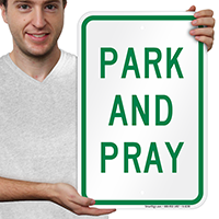 PARK AND PRAY Signs