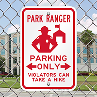 Park Ranger Parking Signs, Violators Take a Hike
