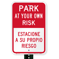 Park At Own Risk Bilingual Signs