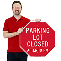 Parking Lot Closed After 10 PM Signs