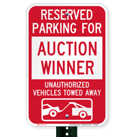 Reserved Parking For Auction Winner Tow Away Signs