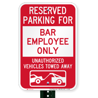 Reserved Parking For Bar Employee Tow Away Signs