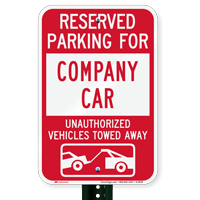Reserved Parking For Company Car Tow Away Signs