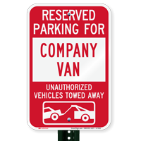 Reserved Parking For Company Van Tow Away Signs