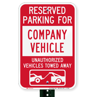 Reserved Parking For Company Vehicle Tow Away Signs