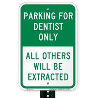 Parking For Dentist Only Reserved Sign