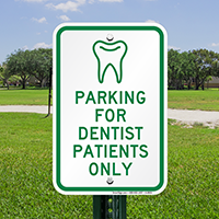 Parking For Dentist Patients Only with Graphic Signs