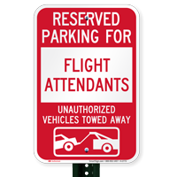 Reserved Parking For Flight Attendants Tow Away Signs