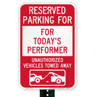 Reserved Parking For Today's Performer Tow Away Signs