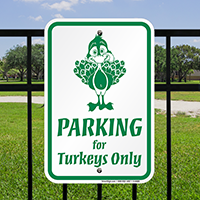 Parking Signs for Turkeys Only