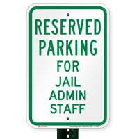 Parking Space Reserved For Jail Admin Staff Signs
