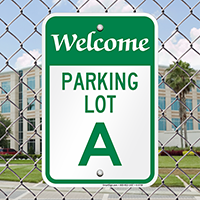 Welcome - Parking Lot A Signs