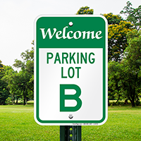Welcome - Parking Lot B Signs