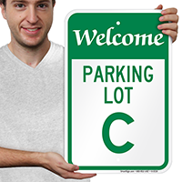 Welcome - Parking Lot C Signs