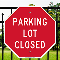 Parking Lot Closed Octagon Signs