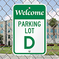 Welcome - Parking Lot D Signs