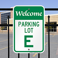 Welcome - Parking Lot E Signs