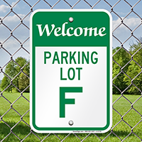 Welcome - Parking Lot F Signs