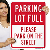 Parking Lot Full Please Park On Street Sign