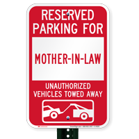 Reserved Parking For Mother-In-Law Vehicles Tow Away Signs