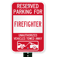Reserved Parking For Firefighter Vehicles Tow Away Signs