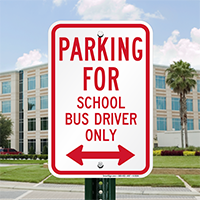 Parking For School Bus Driver Only Signs