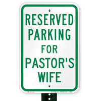 Parking Space Reserved For Pastor's Wife Signs