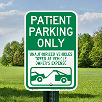 Patient Parking Only, Unauthorized Vehicles Towed Signs