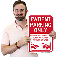 Patient Parking, Unauthorized Vehicles Towed Signs