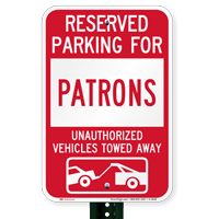 Reserved Parking For Patrons Vehicles Tow Away Signs