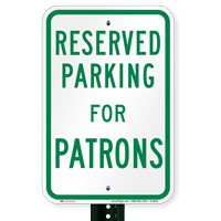 Novelty Parking Space Reserved For Patrons Signs