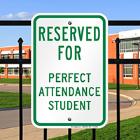 Reserved For Perfect Attendance Student Signs