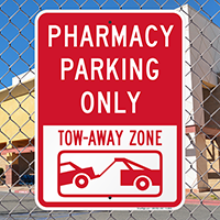 Pharmacy Parking Only, Tow Away Zone Signs