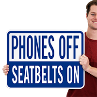 Phones Off Seatbelts On Drive Safely Signs